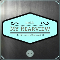 Inside my rearview. www.givelovelivemore.com